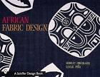 African Fabric Design by Shirley Friedland, Leslie Pina (Paperback, 1999)