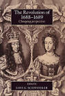 The Revolution of 1688-89: Changing Perspectives by Cambridge University Press (Paperback, 2003)