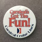 """Carnival Cruise Lines Carnival's Got The Fun Pin Back Button 2"""""""