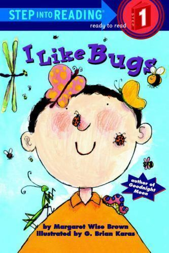 I Like Bugs (Step-Into-Reading, Step 1) by Brown, Margaret Wise