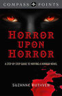 Compass Points - Horror Upon Horror: A Step by Step Guide to Writing a Horror Novel by Suzanne Ruthven (Paperback, 2013)