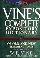 Vine's Complete Expository Dictionary Of Old And Testament Words