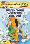 Watch Your Whiskers, Stilton by Geronimo Stilton (Paperback, 2005)