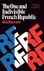 The One and Indivisible French Republic by Research Professor at University of Hull and a Fellow Jack Hayward (Paperback / softback, 1974)