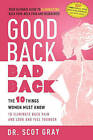 Good Back, Bad Back: The 10 Things Women Must Know to Eliminate Back Pain and Look and Feel Younger by Scot Gray (Paperback / softback, 2011)