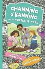 Channing O'Banning and the Turquoise Trail by Angela Spady (Paperback, 2015)