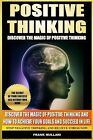 Positive Thinking - Discover the Magic of Positive Thinking: How to Achieve Your Goals and Succeed in Life Stop Negative Thinking and Relieve Stress Now by Frank Mullani (Paperback / softback, 2013)