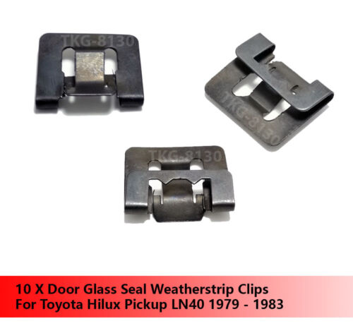 10 X Door Glass Seal Weatherstrip Clips For Toyota Hilux Pickup LN40 1979-1983