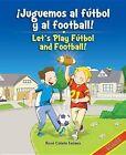 Juguemos al Futbol y al Football!/Let's Play Futbol And Football! by Rene Colato Lainez (Hardback, 2014)