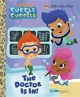 The Doctor Is In! (Bubble Guppies) by Golden Books (Hardback, 2012)