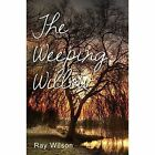The Weeping Willow by Ray Wilsom (Paperback, 2015)