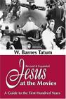 Jesus at the Movies : A Guide to the First Hundred Years by W. Barnes Tatum (1998, Paperback)