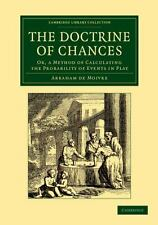 The Doctrine of Chances : Or, a Method of Calculating the Probability of...