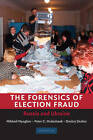 The Forensics of Election Fraud: Russia and Ukraine by Peter C. Ordeshook, Dimitri Shakin, Mikhail Myagkov (Hardback, 2009)