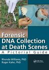 Forensic DNA Collection at Death Scenes: A Pictorial Guide by Roger Kahn, Rhonda Williams (Paperback, 2014)