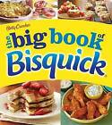 Betty Crocker the Big Book of Bisquick by Betty Crocker (Paperback, 2015)