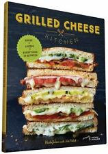 Grilled Cheese Kitchen : Bread + Cheese + Everything in Between by Heidi Gibson and Nate Pollak (2016, Hardcover)