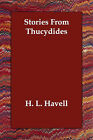 Stories from Thucydides by H L Havell (Paperback / softback, 2006)