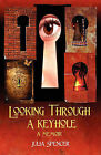 Looking Through a Keyhole a Memoir by Julia Spencer (Paperback / softback, 2011)