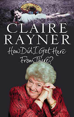 """""""AS NEW"""" How Did I Get Here From There?, Rayner, Claire, Book"""