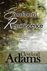 Emotional Reminiscence by Cleveland Adams (Paperback / softback, 2010)