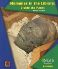 Mummies in the Library: Divide the Pages by John Perritano (Paperback / softback, 2013)