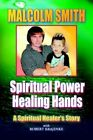 Spiritual Power Healing Hands 9781414001371 by Malcolm Smith Book