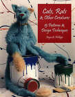 Cats, Rats and Other Creatures: 15 Patterns and Design Techniques by Neysa A. Phillippi (Paperback, 2004)