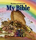 My Bible: The Story of God's Love by Melissa Wright (Hardback, 2004)