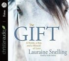 The Gift: A Horse, a Boy, and a Miracle of Love by Lauraine Snelling (CD-Audio, 2012)