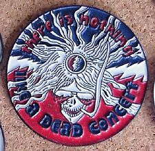 10 GRATEFUL DEAD THERE IS NOTHING LIKE A DEAD CONCERT 1 1/2  in METAL PIN