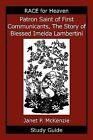Patron Saint of First Communicants, the Story of Blessed Imelda Lambertini Study Guide by Janet P McKenzie (Paperback / softback, 2009)
