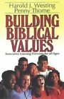 Building Biblical Values: Innovative Learning Exercises for All Ages by Harold J Westing, Penelope L Thome (Paperback, 1997)