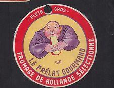Ancienne  étiquette Fromage Hollande   BN11584 Le Prélat gourmand