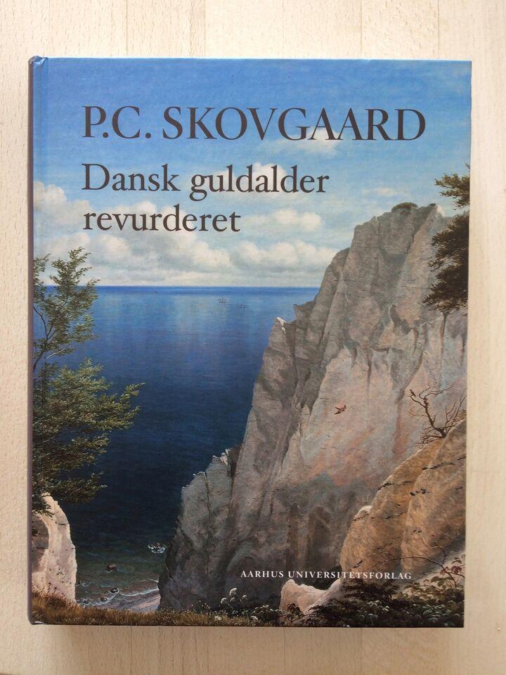 P.C. Skovgaard - Dansk guldalder revurderet, G Oelsner og K