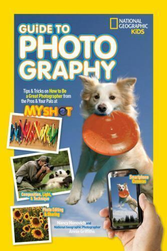National Geographic Kids Guide to Photography: Tips & Tricks on How to Be a Gre 2