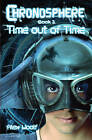 Chronosphere: Bk. 1: Time Out of Time by Alex Woolf (Paperback, 2011)