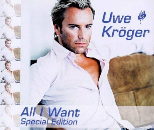 Uwe Kröger All I want (special edition, 2004)  [Maxi-CD]