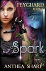 Spark: Feyguard Book 1 by Anthea Sharp (Paperback / softback, 2013)