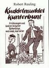 Kuddelmuddel kunterbunt von Robert Reuling (2001, Taschenbuch)