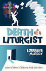 Death of a Liturgist by Lorraine V Murray (Paperback / softback, 2010)