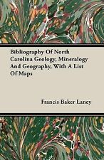 Bibliography of North Carolina Geology, Mineralogy and Geography, with a List...
