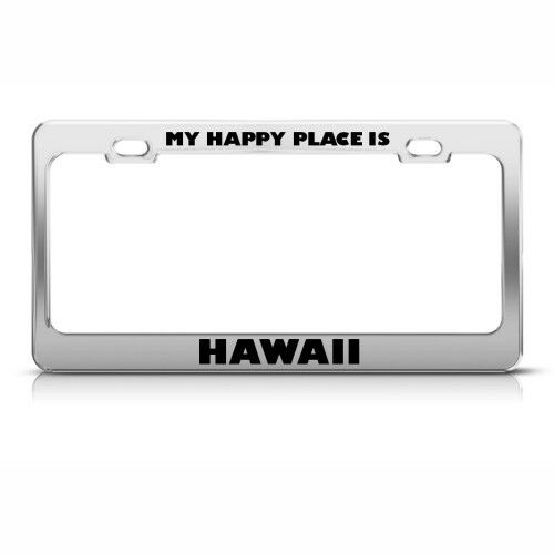 MY HAPPY PLACE IS HAWAII Metal License Plate Frame Tag Holder