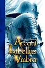 ARCANI Libellus Vmbra by Antuan Miranda 9781436359757 Hardback 2008