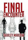 Final Encounter by Shirley Marlow (Hardback, 2013)