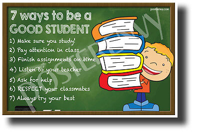 Seven Ways To Be A Good Student - NEW Classroom Motivational POSTER