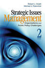 Strategic Issues Management: Organizations and Public Policy Challenges by Robert L. Heath, Michael James Palenchar (Paperback, 2008)