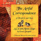 The Artful Correspondence of Frederic and Kate - a Cat and Mouse Saga by Eaves Dropped by Sabine Spiesser (Paperback, 2008)