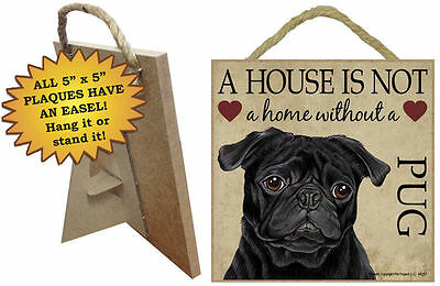 Pug Indoor Dog Breed Sign Plaque – A House Is Not A Home 5×5 Black + Bonus Co...