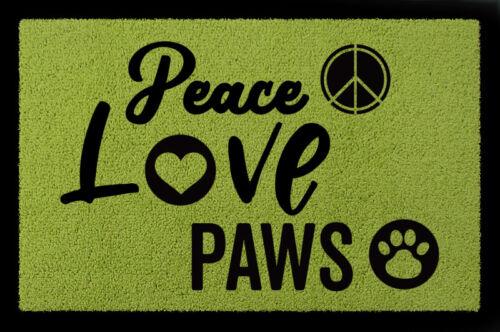 Fussmatte türmatte Peace Love Paws perro zarpas en casa entrada regalo maletero